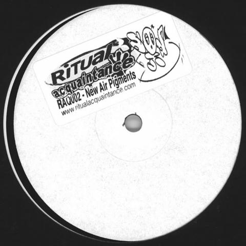 """( RAQ 002 ) NEW AIR PIGMENTS - New Air Pigments ( 12"""" vinyl ) Ritual Acquaintance"""