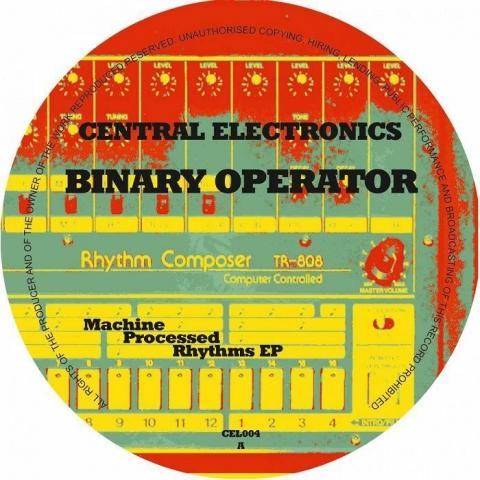 "( CEL 004 ) BINARY OPERATOR - Machine Processed Rhythms EP (12"") Central Electronics Germany"