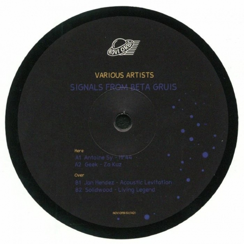 "( NOVIORBISV/A01 )  ANTOINE SY / GEEK / JAN HENDEZ / SOLIDWOOD - Signals From Beta Gruis (12"") Novi Orbis"