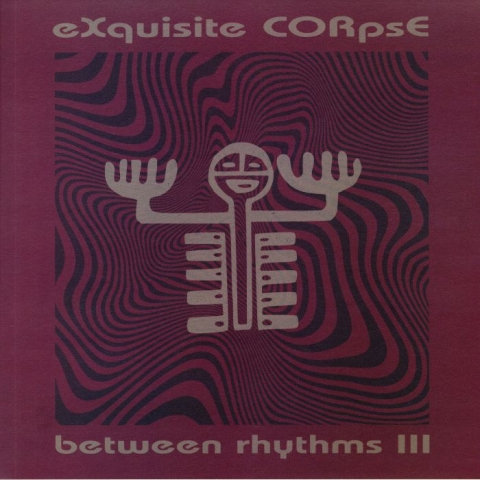 "( PLA 027 ) EXQUISITE CORPSE- Between Rhythms III (140 gram vinyl 12"") Platform 23"