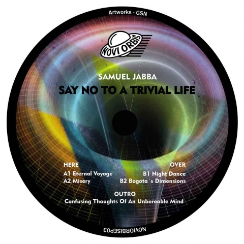 "( NOVIORBISEP 03 ) SAMUEL JABBA ‎– Say No To A Trivial Life (Vinyl Only 12"" including Insert) Novi Orbis"