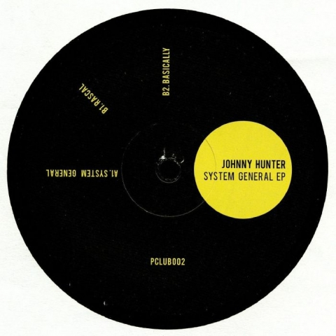 "( PCLUB 002 ) Johnny HUNTER - System General EP (12"") Pleasure Club"