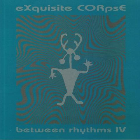 "( PLA 028 ) EXQUISITE CORPSE - Between Rhythms IV (140 gram vinyl 12"") Platform 23"