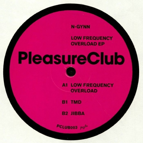 "( PCLUB 003 ) N GYNN - Low Frequency Overload EP (12"") Pleasure Club"