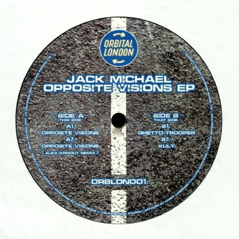 "( ORBLDN 001 ) Jack MICHAEL - Opposite Visions EP (12"") Orbital London"