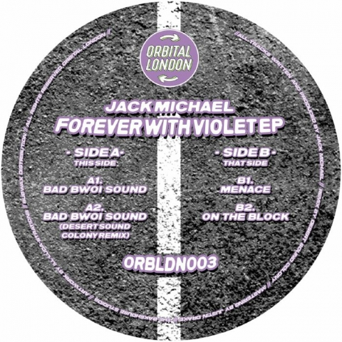 "( ORBLDN 003 ) Jack MICHAEL - Forever With Violet EP (12"") Orbital London"