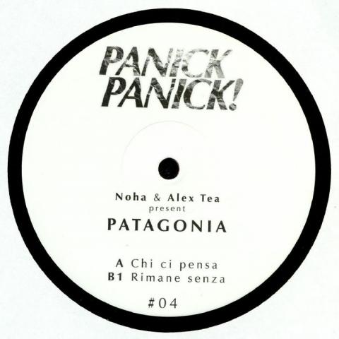 """( PP 04 ) PATAGONIA aka NOHA/ALEX TEA - Chi Ci Pensa (12"""") Panick Panick! Italy"""