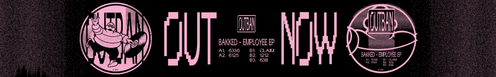 ( OUTBAN 01 ) Bakked - Employee Ep (ltd 250 copies vinyl 12) Outban